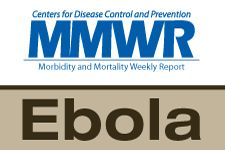 MMWR Ebola Reports--Ebola virus has been detected in blood and many body fluids. Body fluids include saliva, mucus, vomit, feces, sweat, tears, breast milk, urine, semen, and vaginal fluids.
