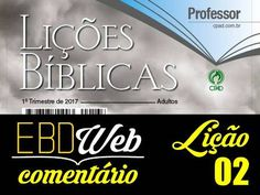 Comentário sobre a lição 02: O Propósito do Fruto do Espírito, elaborado pelo Ev. José Roberto A. Barbosa.