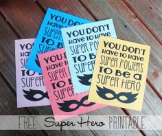 you don't need super powers- free super hero printable