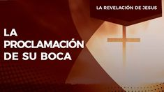 Pastor Javier Bertucci - Serie la revelación de Jesús: La proclamación d...
