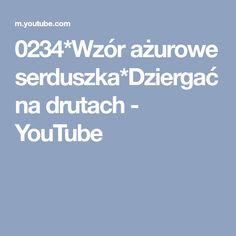 0234*Wzór ażurowe serduszka*Dziergać na drutach - YouTube