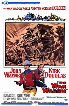 """War Wagon"" is an American made Western movie Starring John Wayne and Kirk Douglass. Wayne and Douglass basically try to like each other as they chase a modified wagon loaded with gold."