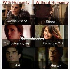 The character with and without humanity. Damon ha always hot