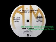 Bell & James ~ Livin It Up (Friday Night) 1979 Disco Purrfection Version - YouTube
