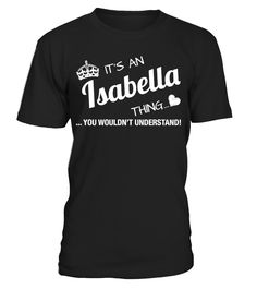 It's An Isabella Thing   => Check out this shirt by clicking the image, have fun :) Please tag, repin & share with your friends who would love it. #irish #Patrick'sDay #hoodie #ideas #image #photo #shirt #tshirt #sweatshirt #tee #gift #perfectgift #birthday #Christmas