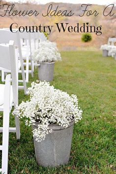 Flower Ideas For A Country Wedding Baby's breath - cheap & come in large batches