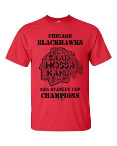 The Chicago Blackhawks are the 2015 Stanley Cup Champions! The t-shirt has all the team members last names in the design. Available in Red, Gray or