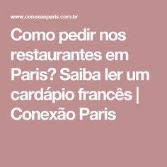 Como pedir nos restaurantes em Paris? Saiba ler um cardápio francês | Conexão Paris