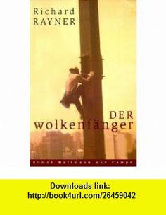 Der Wolkenf�nger. (9783455060157) Richard Rayner , ISBN-10: 3455060153  , ISBN-13: 978-3455060157 ,  , tutorials , pdf , ebook , torrent , downloads , rapidshare , filesonic , hotfile , megaupload , fileserve