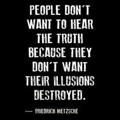 Friedrich Nietzsche - Illusions vs. Truth - To find more Famous Quote pictures go to >> http://The-Secret-to-Success.org/2013/05/pictures-worth-a-thousand-words-famous-quote-pictures/