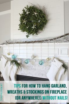 Tips for how to hang garland, wreaths and stockings {without nails}!