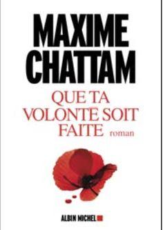 Maxime Chattam Que ta volonté soit faite! Voilà ceque se disent de plus en plus de lecteurs. Avec laConjuration Primitive et La Patience dudiableMaxim