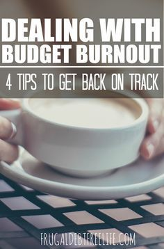 Four tips for dealing with budget burnout. At some point everyone gets tired of budgeting. Living on a budget can be tough. Here are some ways to overcome budget burnout and keep moving toward your goals of getting out of debt.
