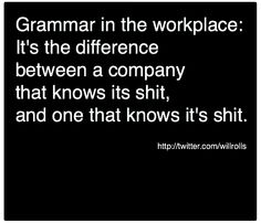 if only everyone knew how much I judged them by their grammar