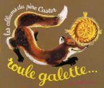 Un cahier d'activités à télécharger sur le thème de Roule-Galette (enfants de 2 à 6 ans)