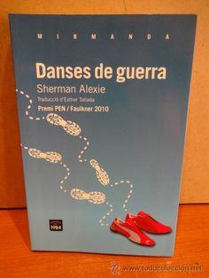 DANSES DE GUERRA. SHERMAN ALEXIE. ED / EDICIONS DE 1984 - 2012. COMO NUEVO.