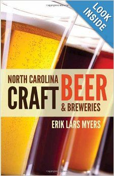 North Carolina Craft Beer & Breweries: Erik Lars Myers: 9780895875716: Amazon.com: Books