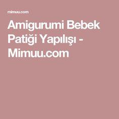 Amigurumi Bebek Patiği Yapılışı - Mimuu.com