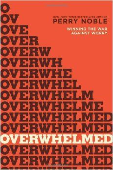 Overwhelmed - by Perry Noble