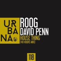 ROOG, DAVID PENN - House Thing (SC EDIT) Release february 5th 2018 by Urbana Recordings on SoundCloud