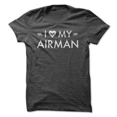 I Love இ My Airman - US Air Force ๏ Hearty ShirtA special design dedicated to boasting about the men that serve in the United States Air Force.  If you are a proud wife of an airman you should definitely grab this tee!military air force