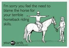 hahaha...never...I know who's to blame but not my #equine ! :)