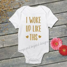 I Woke Up Like This Gold Glitter Baby Bodysuit Infant Toddler Clothing I Woke Up Like This Kids Shirt Baby Clothes by BumpAndBeyondDesigns