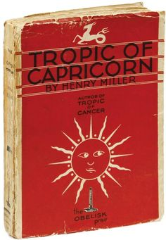 MILLER, Henry. Tropic of Capricorn. Paris: The Obelisk Press, 1939. First Edition.
