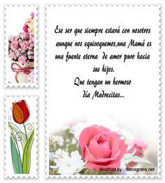 frases con imàgenes para el dia de la Madre,saludos para el dia de la Madre: http://www.datosgratis.net/increibles-frases-por-el-dia-de-la-madre-para-whatsapp/