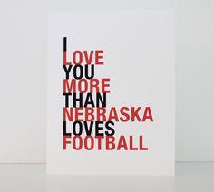 Valentine Card, Nebraska Greeting Card, I Love You More Than Nebraska Loves Football, A2 Size Greeting Card, Sports Gift by HopSkipJumpPaper on Etsy https://www.etsy.com/listing/153388749/valentine-card-nebraska-greeting-card-i