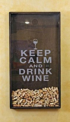Keep Calm & Drink Wine - Cork Holder for the kitchen...I think we need more wine at we:30!