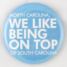 When you say Carolina, say NORTH Carolina...when you say Carolina say HEELS!