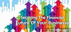 Securing the Financial Future of Your Business