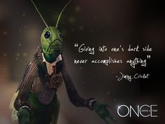 """""""Giving in to one's dark side never accomplishes anything."""" -Jiminy Cricket."""