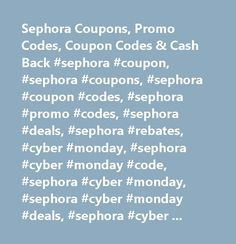 Sephora Coupons, Promo Codes, Coupon Codes & Cash Back #sephora #coupon, #sephora #coupons, #sephora #coupon #codes, #sephora #promo #codes, #sephora #deals, #sephora #rebates, #cyber #monday, #sephora #cyber #monday #code, #sephora #cyber #monday, #sephora #cyber #monday #deals, #sephora #cyber #monday #sales, #sephora #cyber #monday #promo #codes, #sephora #cyber #monday #ads…