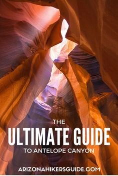The Ultimate Guide to Antelope Canyon.  If you are planning a trip you need to read this!