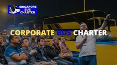 Corporate Events Bus Charter Singapore - SINGAPORE BUS CHARTER Business Events, Corporate Events, Chartered Bus, Singapore Singapore, Transportation Services, Upcoming Events, Public Transport, Stress Free