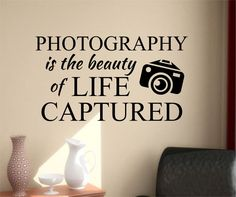 Vinyl Wall Lettering Photography is Beauty of Life Captured Quote Camera Decal