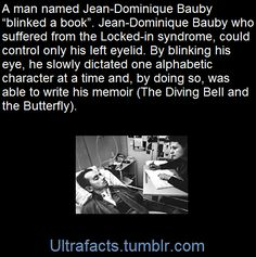On 8 December 1995 at the age of Bauby suffered a massive stroke. Bizarre Stories, True Stories, Snapple Facts, Random Trivia, Weird But True, Learn Something New Everyday, Greatest Mysteries, Science Facts, Stuff And Thangs