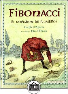 FIBONACCI, EL SOÑADOR DE NÚMEROS de Joseph D'Agnese ✿ Libros infantiles y juveniles - (De 3 a 6 años) ✿