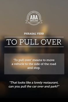 """New English #Phrasal #Verb: """"To pull over"""" means to move a vehicle to the side of the road and stop. #esl"""