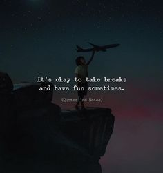 Its okay to take breaks and have fun sometimes. via (http://ift.tt/2FWs5pU)