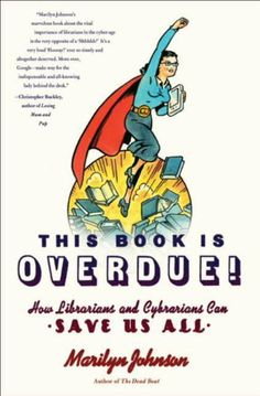 11 best books worth reading images on pinterest book lists this book is overdue how librarians and cybrarians can save us all by marilyn fandeluxe Choice Image