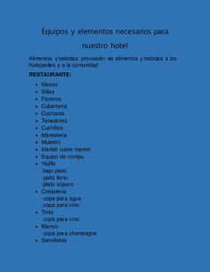 Equipos y elementos necesarios para  nuestro hotel  Alimentos y bebidas: proveedor de alimentos y bebidas a los  huéspedes...