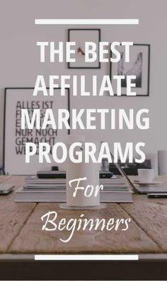 What is the Best Affiliate Marketing Program for Beginners?