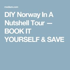 DIY Norway In A Nutshell Tour — BOOK IT YOURSELF & SAVE