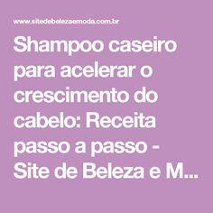 Shampoo caseiro para acelerar o crescimento do cabelo: Receita passo a passo - Site de Beleza e Moda
