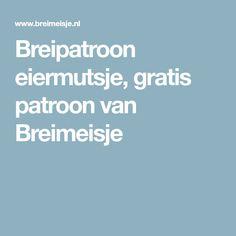 Breipatroon eiermutsje, gratis patroon van Breimeisje