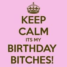 Image Result For Keep Calm Itu0027s My Birthday