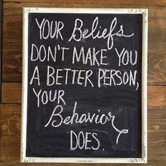 Completely disagree... They go hand in hand, you behave what you believe.